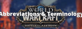 New & Returning Player Guides for World of Warcraft: Abbreviations & Terminology