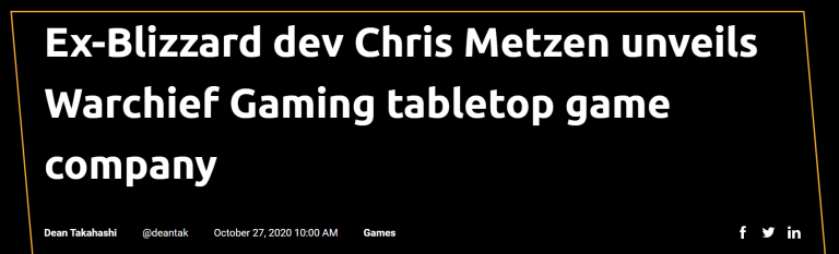 2020-10-28 20_15_37-Ex-Blizzard dev Chris Metzen unveils Warchief Gaming tabletop game company _ Ven.png