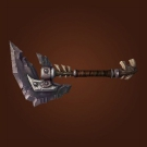 Ancestral Shadowmoon Greataxe, Camshaft-Haft Greatcleaver, Skettis Broadaxe, Bloodmane Broadaxe Model